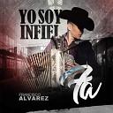 Francisco Alvarez - Yo Soy Infiel