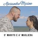 Alessandro Marino - O' marito e a' mugliera