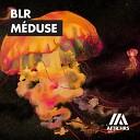 BLR - Meduse