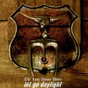 Let Go Daylight - The Low Down Dirty