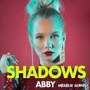 Abby - Shadows Wbrblol Remix