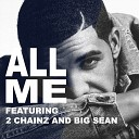 Unknown - Drake feat 2 Chainz and Big Sean All Me