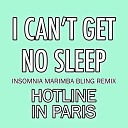 Hotline in Paris - I Can t Get No Sleep Insomnia Marimba Bling Remix