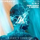 Klingande, Jamie N Commons - By The River (Vadim Adamov & Hardphol Remix) (Radio Edit)