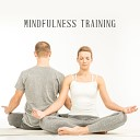 Mindfulness Training: Stress-Relieving, Reducing Negative Emotions and Cleansing from Negative Thoughts Natural Ambient Music