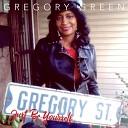 Gregory Green - Hey Hey Here We Go Again