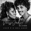 Vanessa Jackson feat Mc Livinho - Voc o Meu Amor
