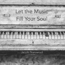 Jacob Narverud - Let the Music Fill Your Soul