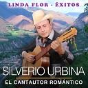 Silverio Urbina El Cantautor Rom ntico - Hoy Si Hoy No