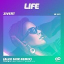 Zivert - Life \(Alex Shik Radio Edit\)