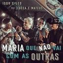 Igor e Leo feat Lucca e Mateus - Maria Que N o Vai Com as Outras feat Lucca e Mateus