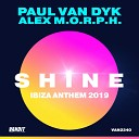 Paul Van Dyk - Shine Ibiza Anthem 2019