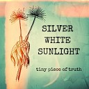 Silver White Sunlight - Your Heart