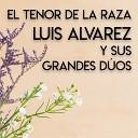 Luis lvarez Y Sus Grandes D os - Amor Que Se Va