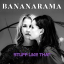 Bananarama - Stuff Like That Single Mix