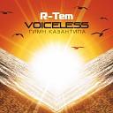 R Tem - Voiceless Kazantip mix radio edit