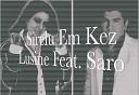Saro Vardanyan Feat Lusine Grigoryan - Sirelu Em Qez