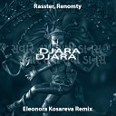 Rasster, Renomty - Djara (Eleonora Kosareva Remix)