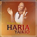 Wangari Kigo - Haria Yaikio