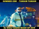 SUMMER CEM FEAT. DJ SAVIN FEAT. ALIJON BEN & ERAJ SHEROV FEAT. RAKURS & RUSLAN ROST - TAMAM TAMAM ( DJ WOLF RADIO MASH UP 2019 ) - SUMMER CEM FEAT. DJ SAVIN FEAT. ALIJON BEN & ERAJ SHEROV FEAT. RAKURS & RUSLAN ROST - TAMAM TAMAM ( DJ WOLF RADIO MASH UP 2019 )