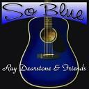 Ray Dearstone Friends Kris Rasnake Tony Mowell Joe Booher - Why