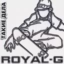 Royal G - Диджей