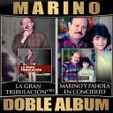 Marino - Por Que Te Alejas de Dios (Version 1985)