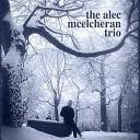 The Alec McElcheran Trio - How Do You Do It