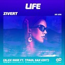 Zivert - Life (Alex Shik & TPaul Sax Radio Edit)
