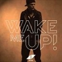 Avicii feat. Aloe Blacc - Wake Me Up ( Inkzy Trap Remix)