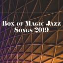 Box of Magic Jazz Songs 2019