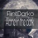 Flint Darko - Alone in the dark