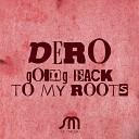 Dero - Going Back To My Roots Original Mix FDM