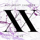 All-Night Yahtzee - Pon De Replay / Disturbia / Only Girl (In the World) [Live]