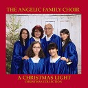 The Angelic Family Choir - Away in a Manger
