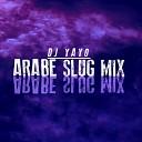 DJ Yayo - Arabe slug Mix 2016