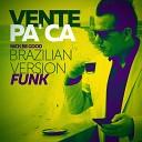 Nick Be Good - Vente Pa Ca Brazilian Funk Version