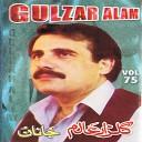 Gulzar Alam - Gham Day Lewanai Karam Janana