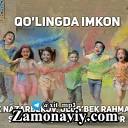 Ozodbek Nazarbekov Ulug bek Rahmatullayev Shahzoda Lola Shaxriyor - Qo lingda Imkon