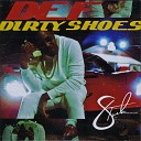 Def - Dirty Shoes Radio Version
