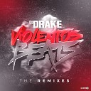 DJ Drake - Violentos Beats Rey Figueroa Mr Flow Jacobo Em Remix