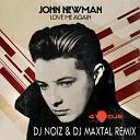 John Newman - Love Me Again DJ Noiz DJ Maxtal Remix
