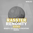 Rasster & Renomty - Djara (Binayz & S-Nike x Cheaterz Remix)