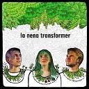 La Nena Transformer feat Federico Bucher - La Fiebre Amarilla