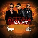 RF feat Cen rio Red - Rotina Noturna