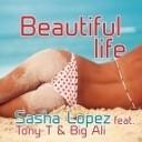 Sasha Lopez feat Tony T Big Ali - Beautiful Life Menegatti Fatrix Remix AGRMusic