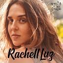 Rachell Luz - Se Eu Quiser Falar Com Deus