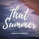 Jarreau Williams - That Summer