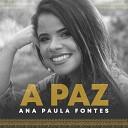 Ana Paula Fontes - A Paz