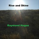 Raymond Hogue - Where You Are